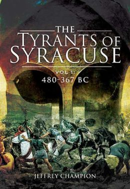 The Tyrants of Syracuse: Vol 1: 480-367 BC