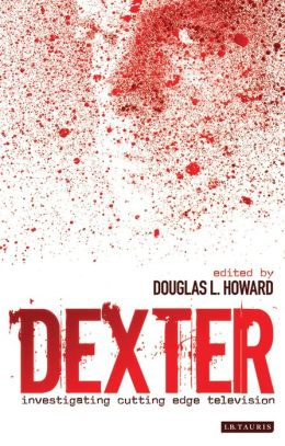 Dexter: Investigating Cutting Edge Television