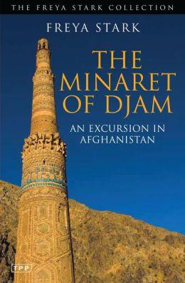 The Minaret of Djam: An Excursion in Afghanistan