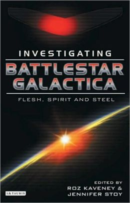 Battlestar Galactica: Investigating Flesh, Spirit, and Steel