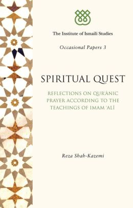 Spiritual Quest: Reflections on Daily Prayers in the Traditions of Shi'i Islam