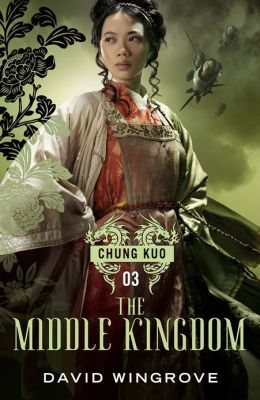 The Middle Kingdom (Chung Kuo Series #3)