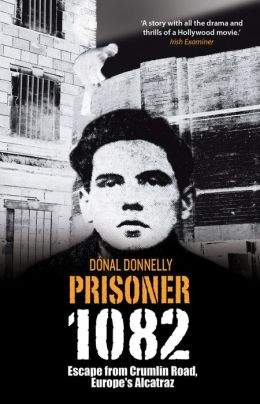 Escape from Crumlin Road Prison, Europe's Alcatraz: Prisoner 1082