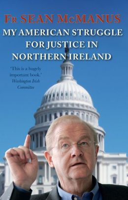 Sean McManus' American Struggle for Justice in Northern Ireland