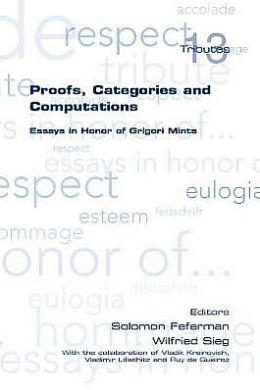 Proofs, Categories and Computations. Essays in Honor of Grigori Mints