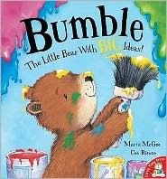 Bumble: The Little Bear with Big Ideas!. Marni McGee, Cee Biscoe
