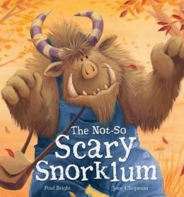 The Not-So Scary Snorklum. Paul Bright & Jane Chapman