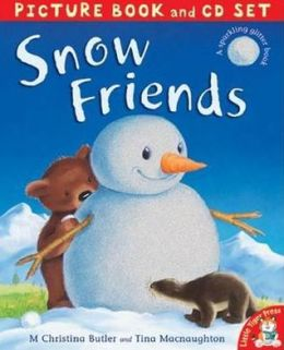 Snow Friends. M. Christina Butler and Tina Macnaughton