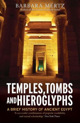 Temples, Tombs and Hieroglyphs: A Brief History of Ancient Egypt