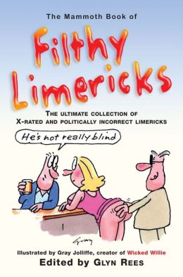 The Mammoth Book of Filthy Limericks