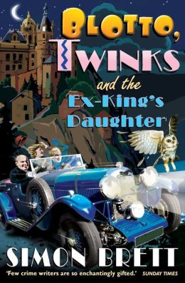 Blotto, Twinks and the Ex-King's Daughter (Blotto and Twinks Series #1)
