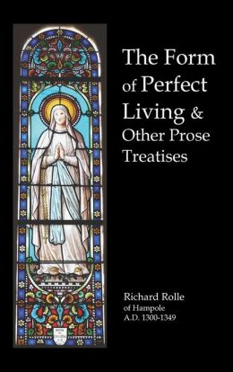 The Form Of Perfect Living And Other Prose Treatises