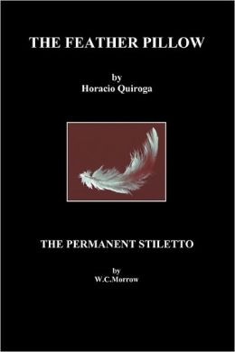 The Feather Pillow And The Permanent Stiletto