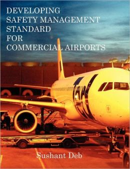 Developing Safety Management Standard For Commercial Airports