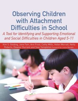 Observing Children with Attachment Difficulties in School: A Tool for Identifying and Supporting Emotional and Social Difficulties