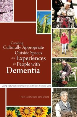 Creating Culturally-Appropriate Outside Spaces and Experiences for People with Dementia: Using Nature and the Outdoors in Person-Centred Care