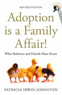Adoption is a Family Affair: What Relatives and Friends Must Know