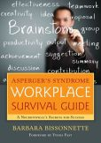 Book Cover Image. Title: Asperger's Syndrome Workplace Survival Guide:  A Neurotypical's Secrets for Success, Author: Barbara Bissonnette