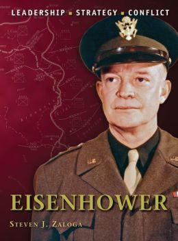 Eisenhower: The background, strategies, tactics and battlefield experiences of the greatest commanders of history