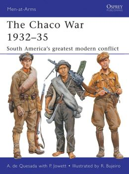 The Chaco War 1932-35: South America's Greatest War