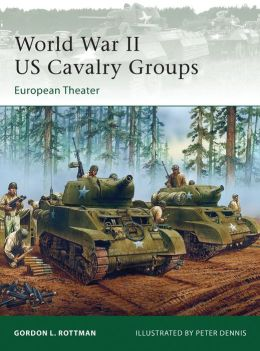 World War II US Cavalry Units: European Theater