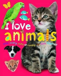 I Love Animals. by Jo Rigg, Robert Tainsh, Simon Mugford
