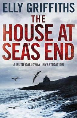 The House at Sea's End (Ruth Galloway Series #3)