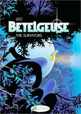 The Survivors: Betelgeuse Vol. 1: Includes 2 Volumes in 1: The Expedition and The Survivors
