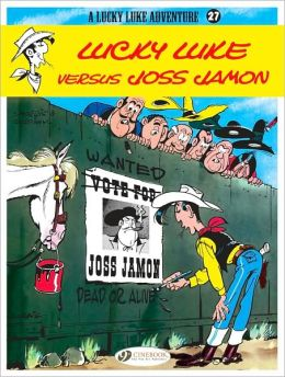 Lucky Luke versus Joss Jamon (Lucky Luke Adventure Series #27)