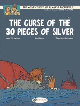 The Curse of the 30 Pieces of Silver Part 1: Blake & Mortimer Vol. 13