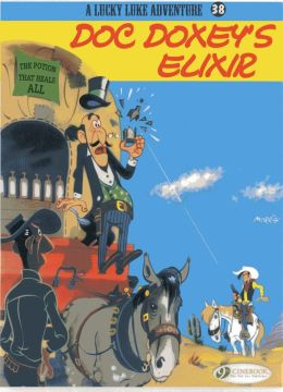 Doc Doxey's Elixir (Lucky Luke Adventure Series #38)