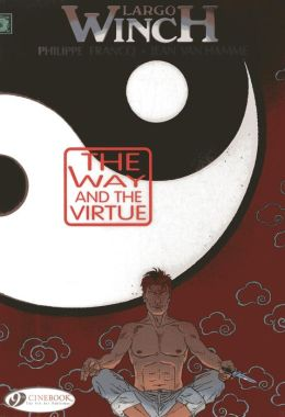 The Way and the Virtue: Largo Winch Vol. 12