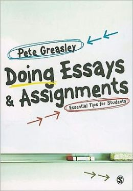 Doing Essays and Assignments: Essential Tips for Students