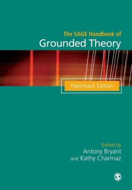 The SAGE Handbook of Grounded Theory: Paperback Edition