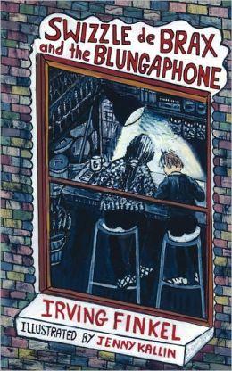 Swizzle De Brax And The Blungaphone