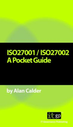 ISO27001 / ISO27002: A Pocket Guide