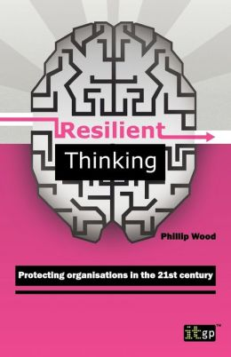 Resilient Thinking: Protecting organisations in the 21st century