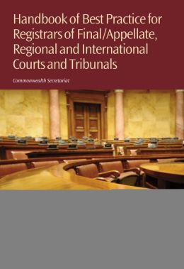 Handbook of Best Practices for Registrars of Final/Appellate, Regional and International Courts and Tribunals