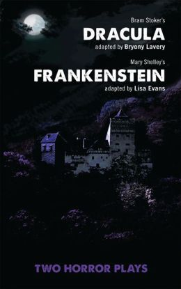 Dracula and Frankenstein: Two Horror Plays