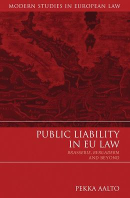 Public Liability in Eu Law: Brasserie, Bergaderm and Beyond