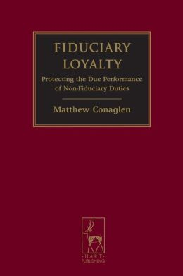 Fiduciary Loyalty: Protecting the Due Performance of Non-Fiduciary Duties