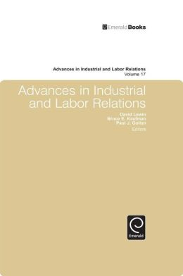 Advances in Industrial and Labor Relations, Volume 17