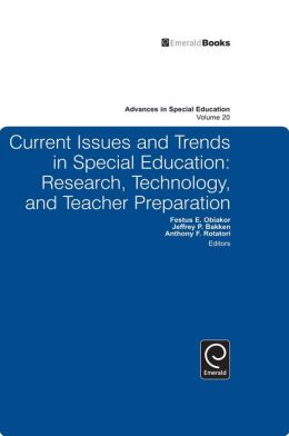 Current Issues and Trends in Special Education: Research, Technology, and Teacher Preparation