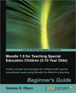 Moodle 1.9 For Teaching Special Education Children (5-10)
