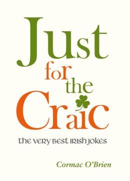 Just for the Craic: The Very Best Irish Jokes