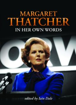 Margaret Thatcher: In Her Own Words