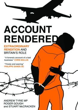 Account Rendered: Extraordinary Renditions and Britain's Role
