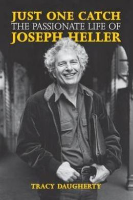 Just One Catch: The Passionate Life of Joseph Heller