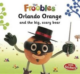 Orlando Orange and the Big, Scary Bear