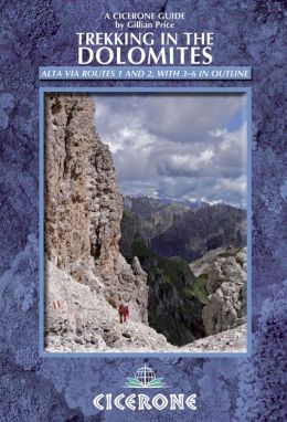 Trekking in the Dolomites: Alta Via routes 1 and 2, with Alta Via routes 3-6 in outline